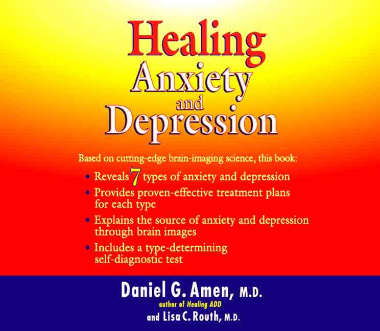 Healing Anxiety and Depression By Amen, Daniel G./ Routh, Lisa C., M.D.